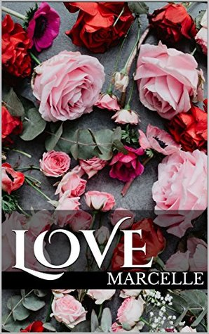 "Love Marcelle 3 Days Only: Get ""Love"" by Marcelle FREE on Amazon"