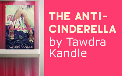 "Grab Tawdra Kandle's New Book ""The Anti-Cinderella"" – Now Available!"