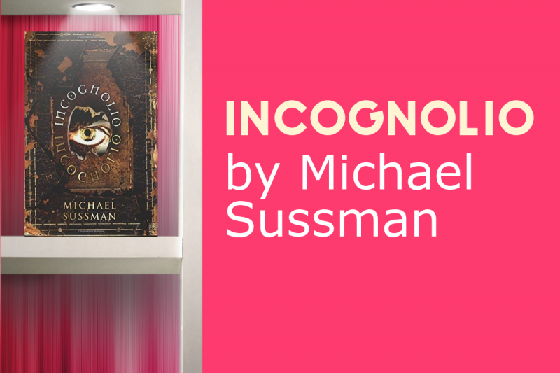 Grab the Surreal INCOGNOLIO by Michael Sussman Now!