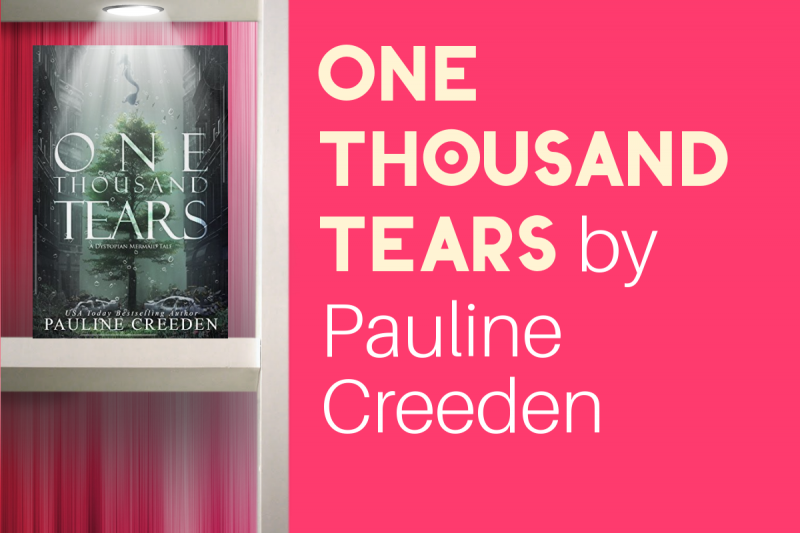 One Thousand Tears by Pauline Creeden