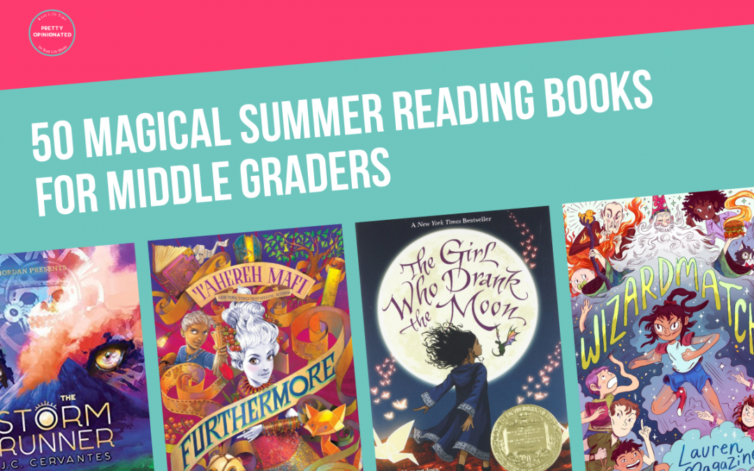 50 Magical Summer Reading Books for Middle Graders