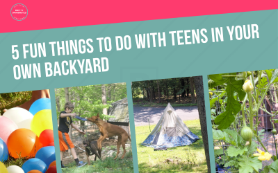 5 Fun Things to Do with Teens in Your Own Backyard