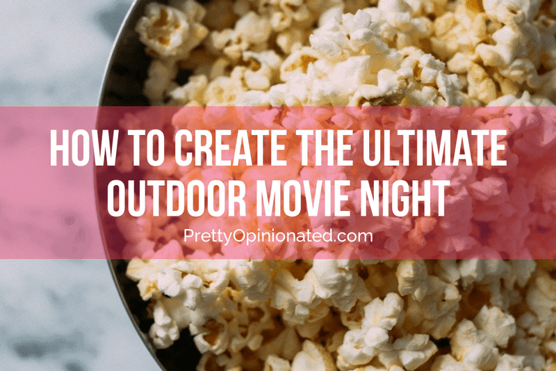 How to Create the Ultimate Outdoor Movie Night