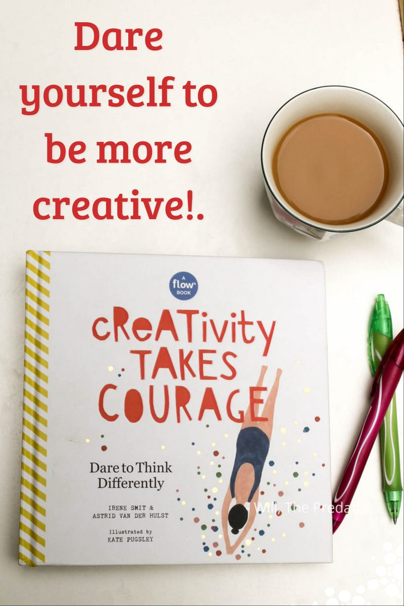 "Learn how to start expressing yourself FOR yourself again with Creativity Takes Courage, a stunning new book that's full of ""dares"" to get you started!"