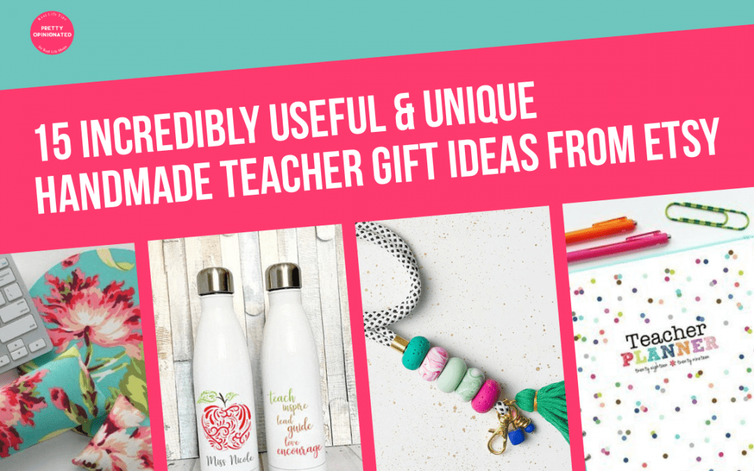 15 Incredibly Useful & Unique Handmade Teacher Gift Ideas from Etsy