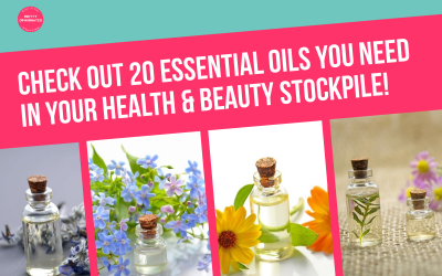 Top 20 Essential Oils to Keep in Your Natural Health & Beauty Stockpile