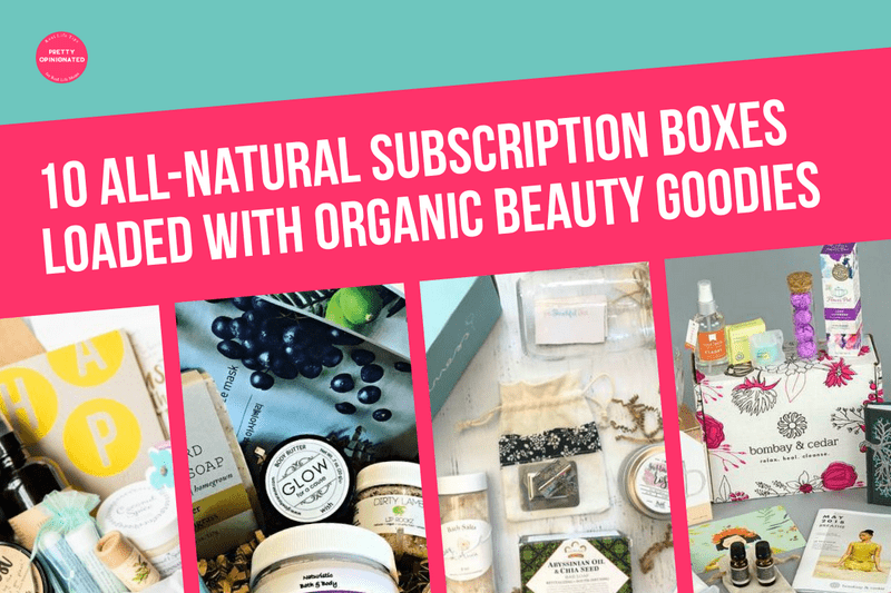 10 All-Natural Subscription Boxes Loaded with Organic Beauty Goodies