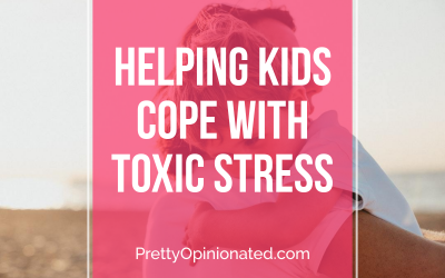 10 Ways to Help Kids Cope With Toxic Stress