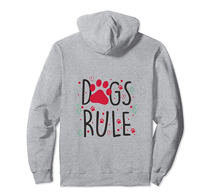 Dogs Rule Hoodie 2018 Holiday Gift Guide