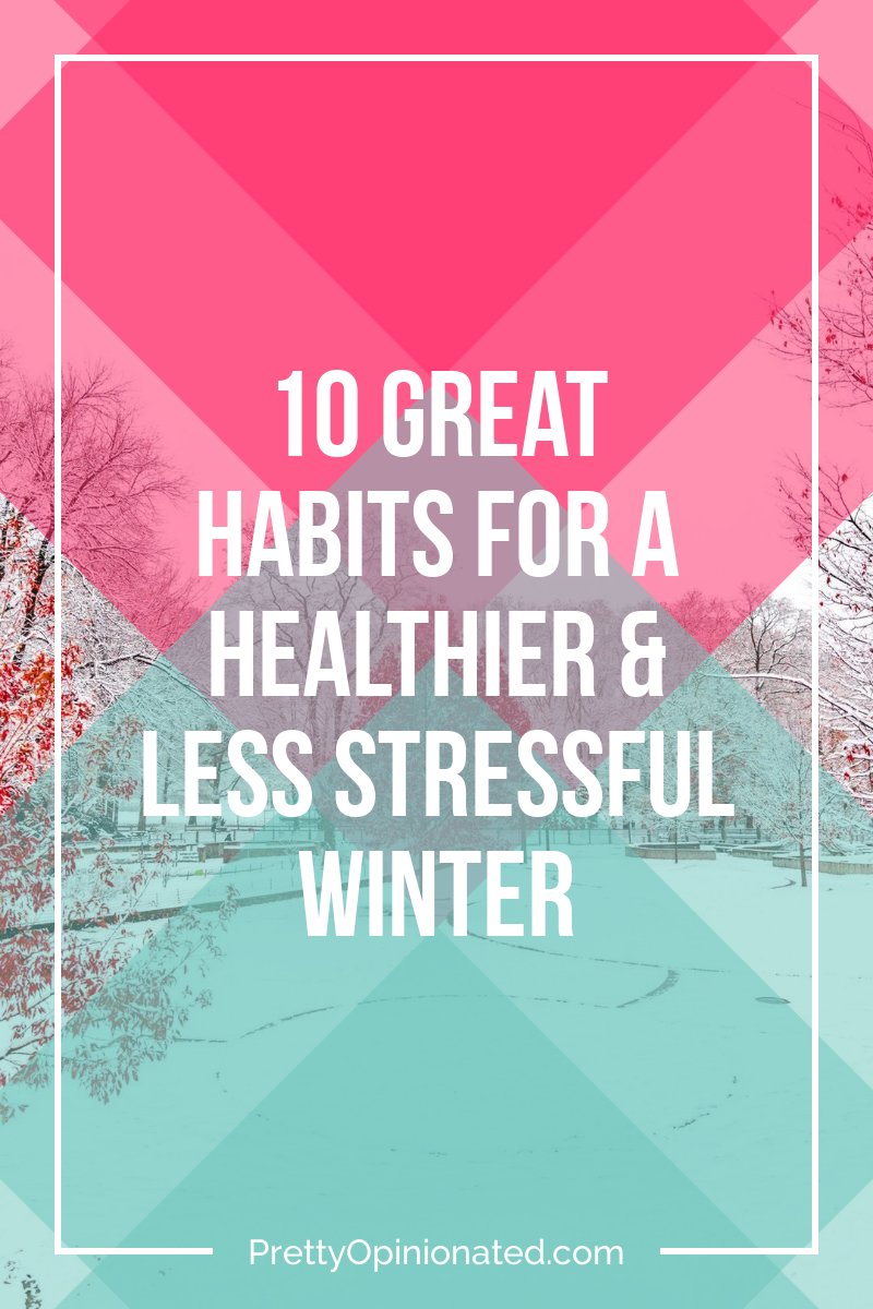 10 Great Habits for a Healthier & Less Stressful Winter