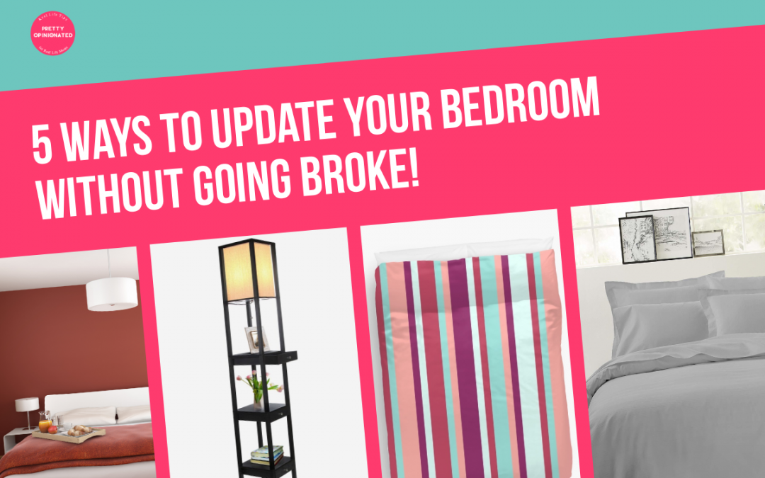 5 Ways to Update Your Bedroom Without Going Broke