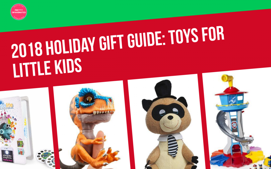 10 Crazy Hot Toys for Little Kids (2018 Holiday Gift Guide)