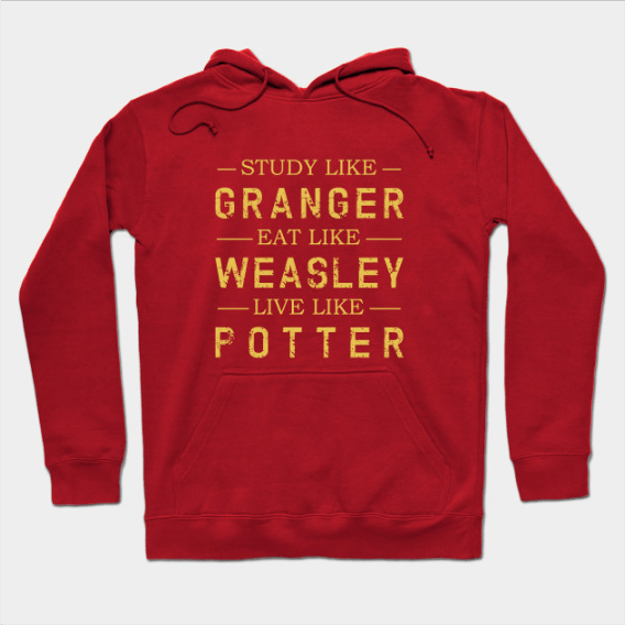 STUDY LIKE GRANGER EAT LIKE WEASLEY LIVE LIKE POTTER by thefandomdesigns