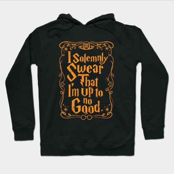 I solemnly swear that I am up to no good Harry Potter hoodie