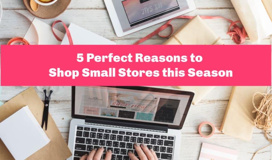 5 Perfect Reasons to Shop Small Stores This Holiday Season