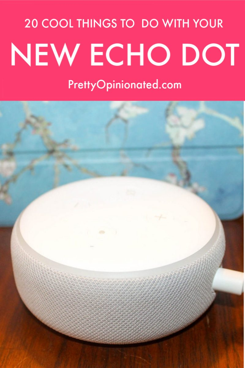 20 Cool Things to Do With Your New Echo Dot!