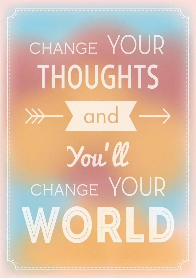 Motivational Quotes | Change your thoughts and you'll change your world