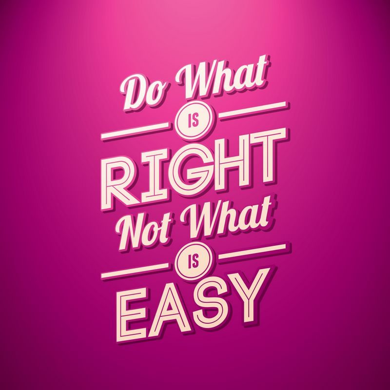 Motivational Quotes | Do what is right, not what is easy