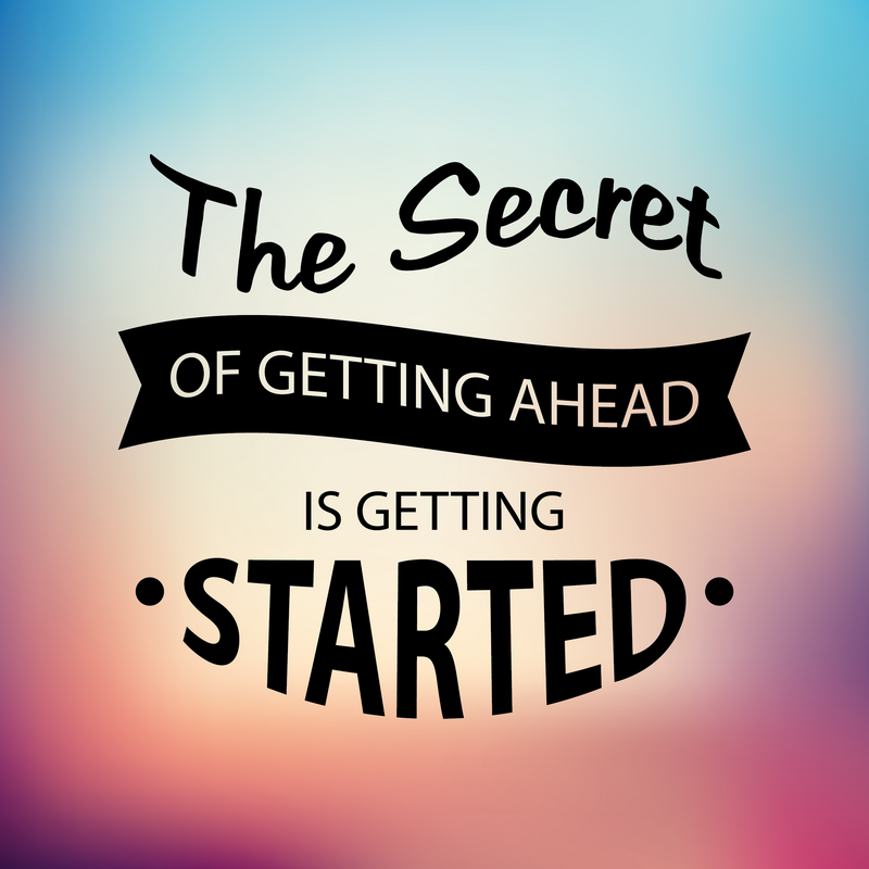 Motivational Quotes | Get ahead by getting started