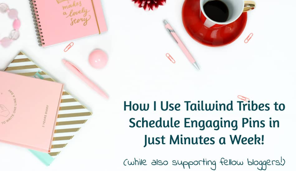 How I Use Tailwind Tribes Schedule Pinterest Fast & Support Fellow Bloggers