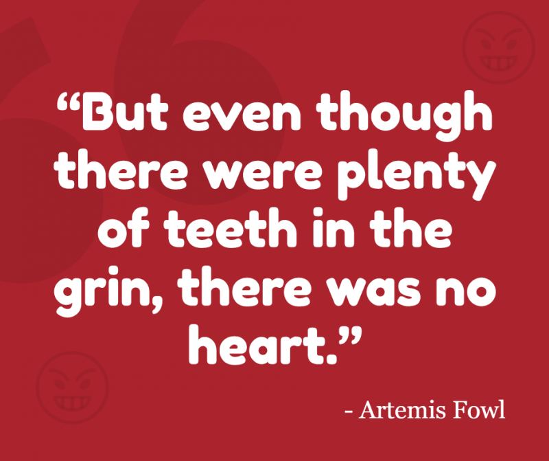teeth no heart artemis fowl quotes 10 Criminally Clever & Inspirational Artemis Fowl Quotes