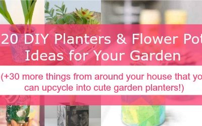 20 DIY Planters & Flower Pot Ideas for Your Garden (+30 Things You Can Upcycle into a Planter)