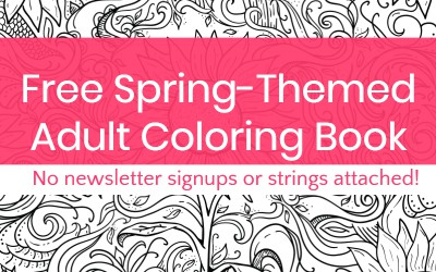 Grab This Free Printable Spring Adult Coloring Book (No Strings Attached!)