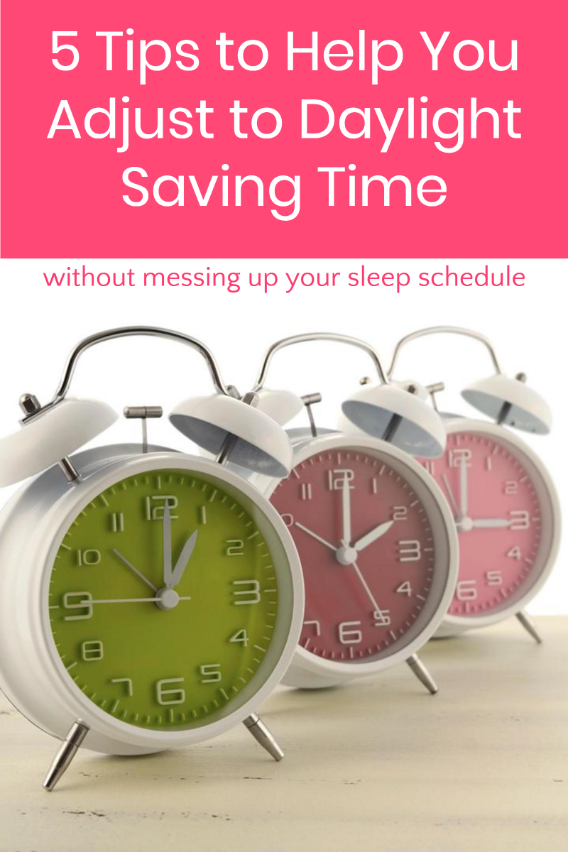 Are you ready for Daylight Saving Time on March 10th? These 5 tips will help you adjust without completely messing up your sleep schedule!
