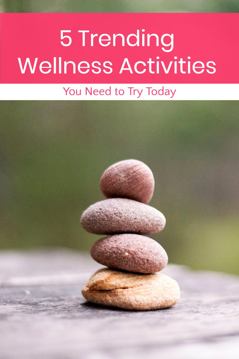 wellness activities 5 Trending Wellness Activities You Need to Try Today