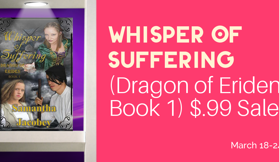Don't Miss the Whisper of Suffering (Dragon of Eriden Book 1) $.99 Sale (+ Giveaway)