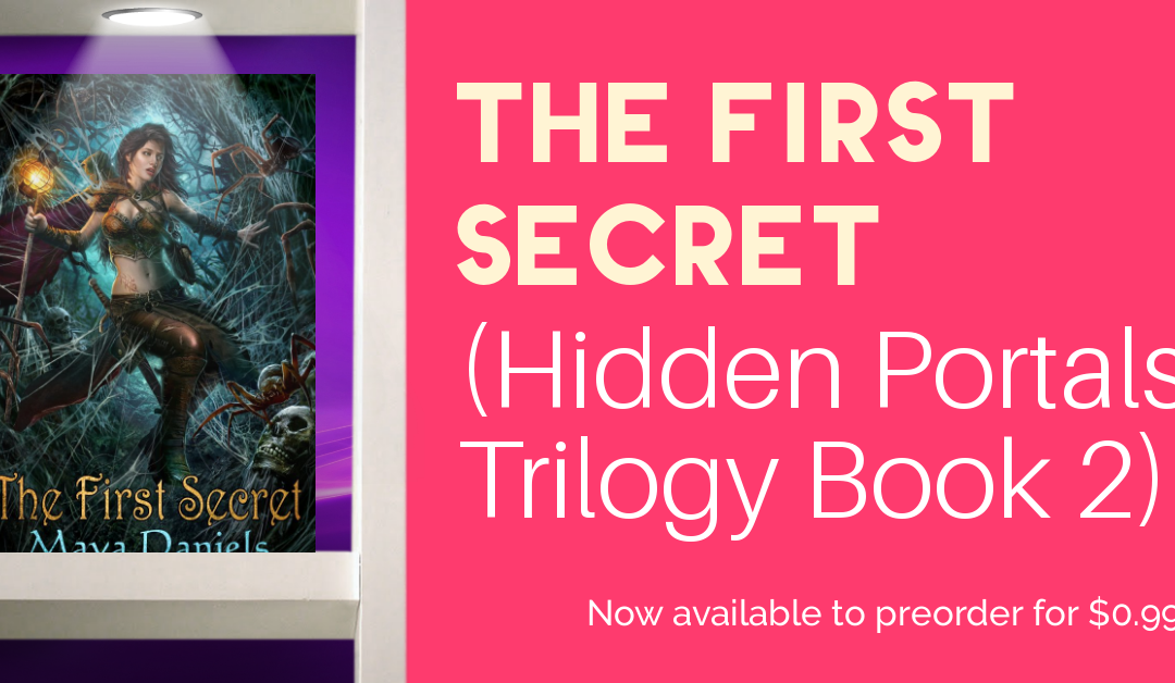 Preorder The First Secret (Hidden Portals Trilogy Book 2)  for $0.99 (+ Amazon GC Giveaway)