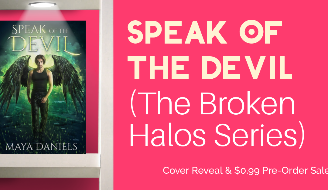Speak of the Devil (The Broken Halos Series) Cover Reveal & Pre-Order Sale