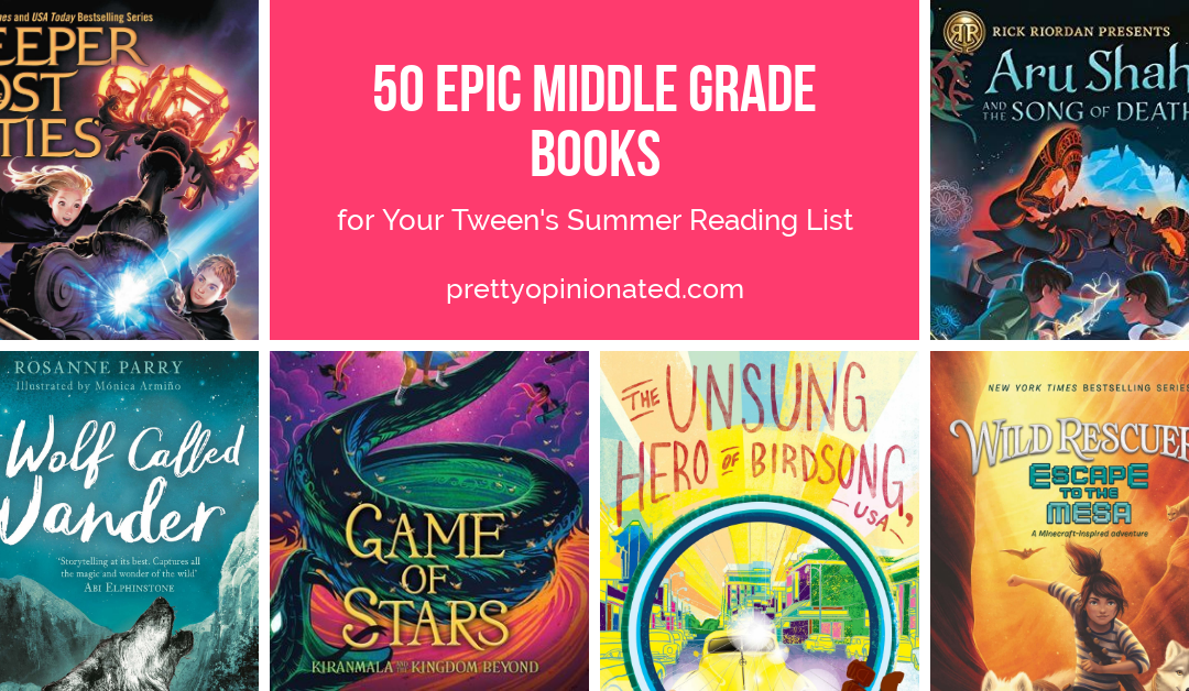 50 Epic Middle Grade Books for Your Tween's Summer Reading List