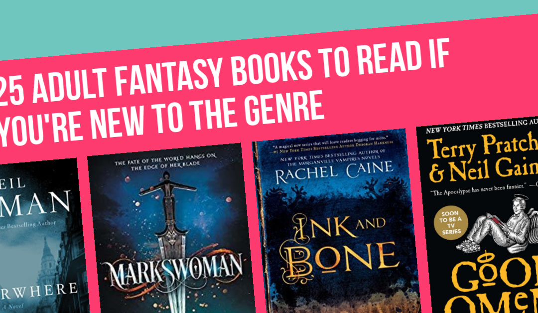 25 Adult Fantasy Books to Read if You're New to the Genre