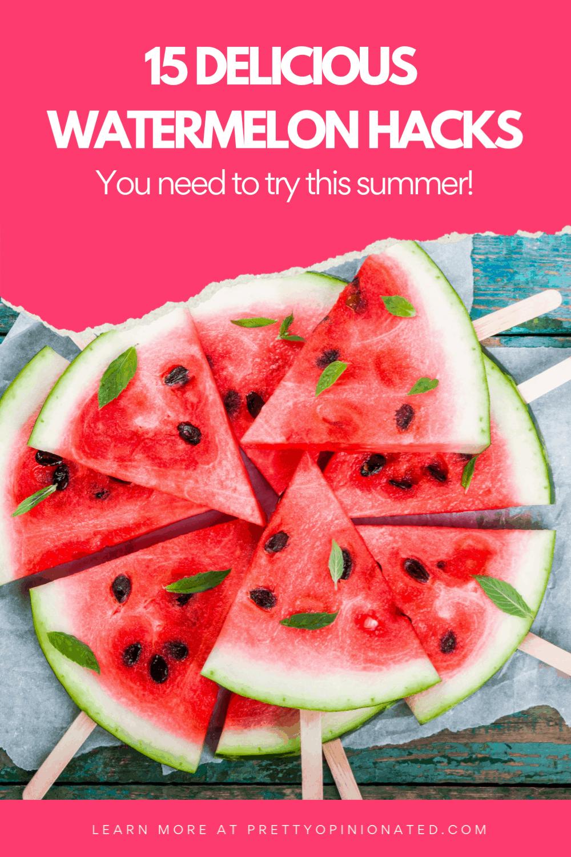 watermelon hacks