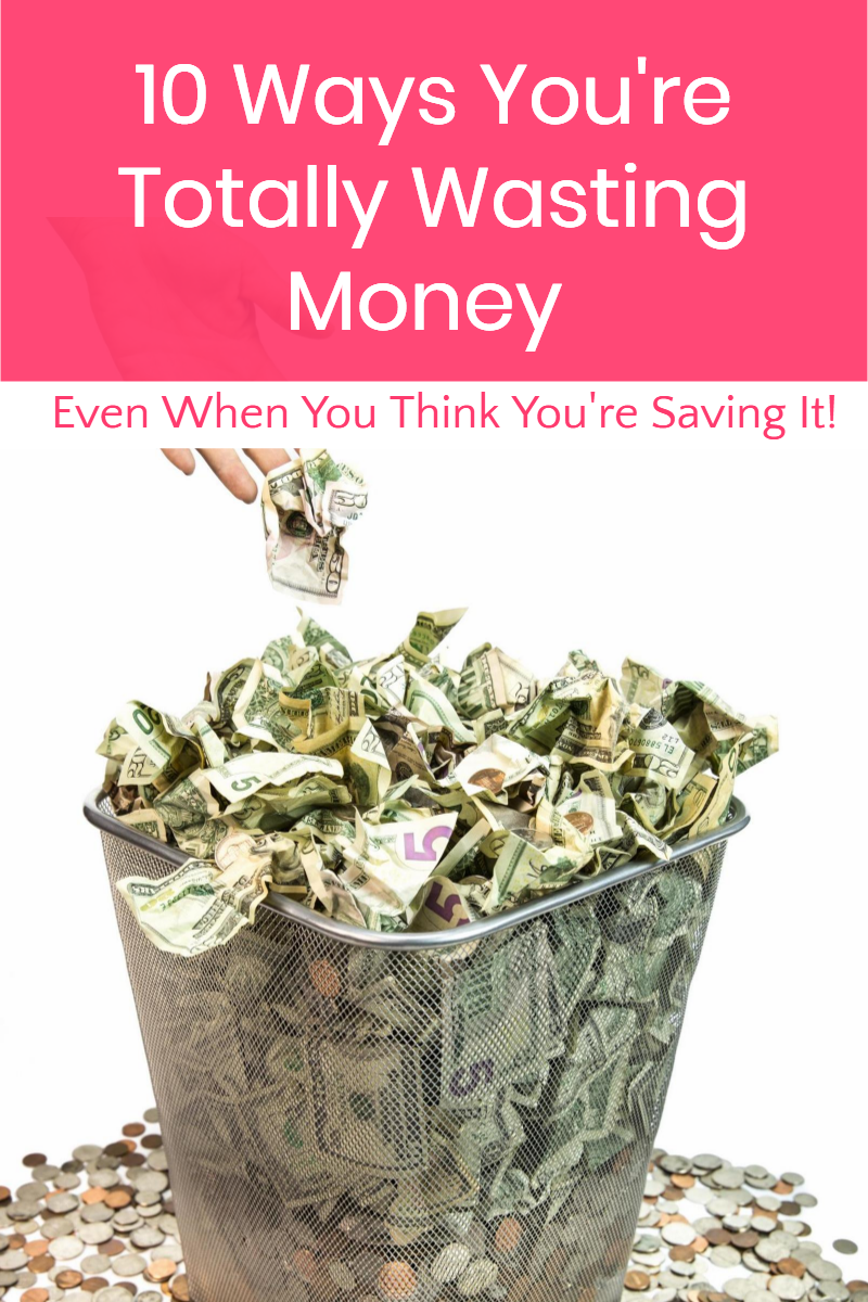 Guess what? Some of the things you're doing to save money may actually be causing you to waste it! I'm not talking a few extra pennies here and there, either. I'm talking hundreds of dollars a year! Read on to find out what they are and what to do instead.