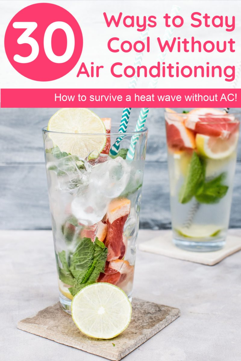 No AC? No problem! Check out these 30 tips & tricks that will help you stay cool during a brutal heat wave when you don't have an air conditioner!