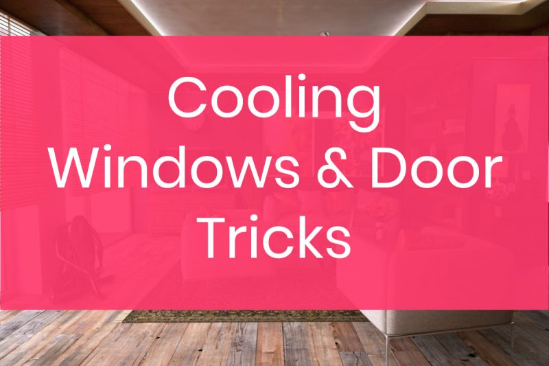 windows and doors cooling tricks 30 Tips to Help You Survive a Heat Wave & Stay Cool Without AC