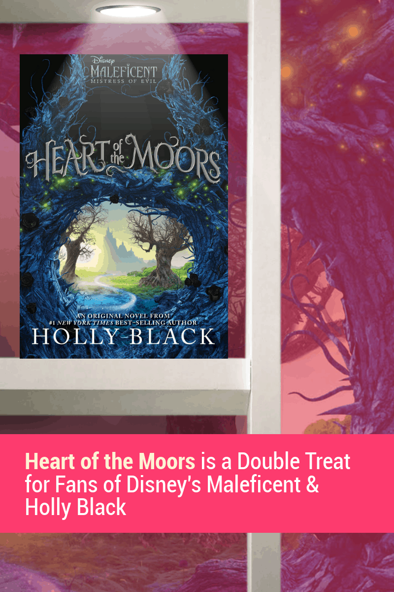 Fans of both Disney\'s Maleficent and Holly Black are in for a double treat with Heart of the Moors: An Original Maleficent: Mistress of Evil Novel! Check it out! #HeartoftheMoors