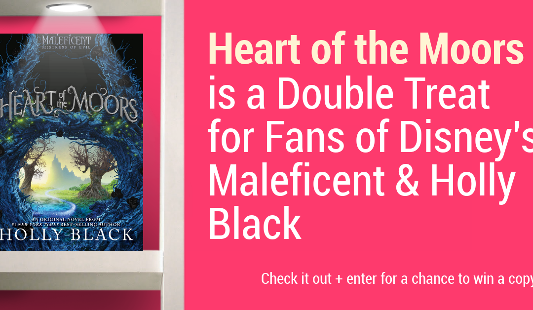 Heart of the Moors is a Double Treat for Fans of Disney's Maleficent & Holly Black