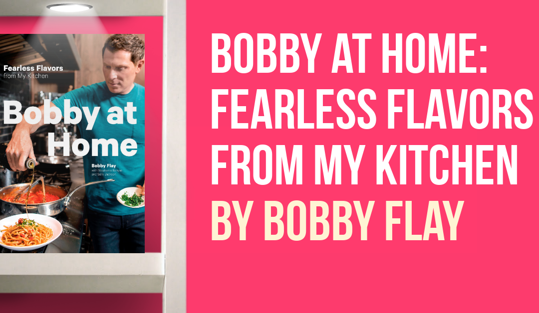Learn to Cook Like Bobby Flay with Bobby at Home