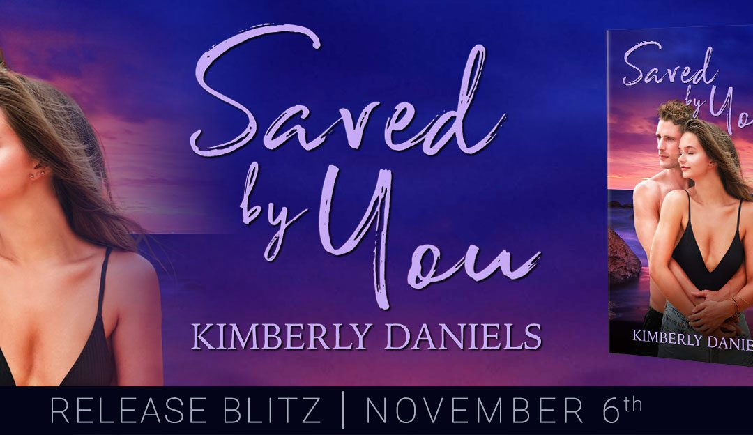 Saved by You by Kimberly Daniels Releases Today (+ $20 Amazon Gift Card Giveaway)