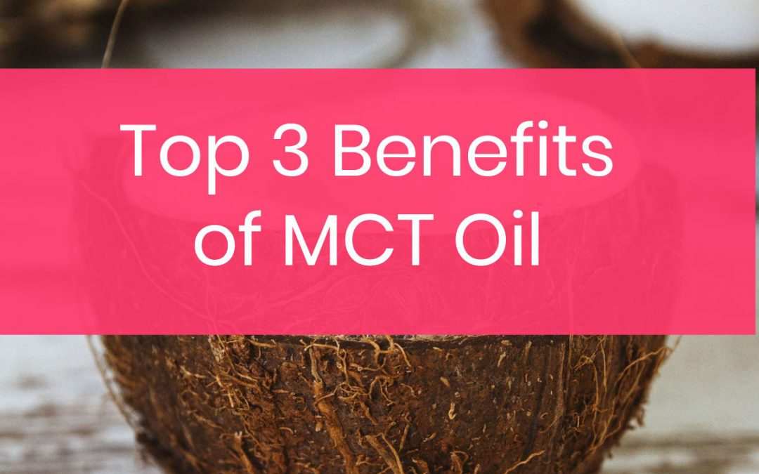 Top 3 Benefits of MCT Oil (Even if You Don't Do Keto)