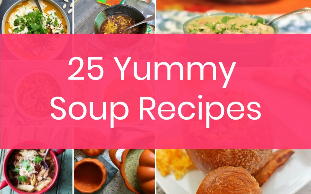 25 Simply Amazing Soup Recipes to Chase Away That Winter Chill