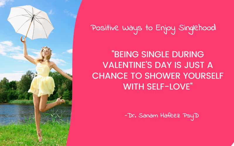 NYC Psychologist  Shares Positive Ways to Enjoy Singlehood this Valentine's Day