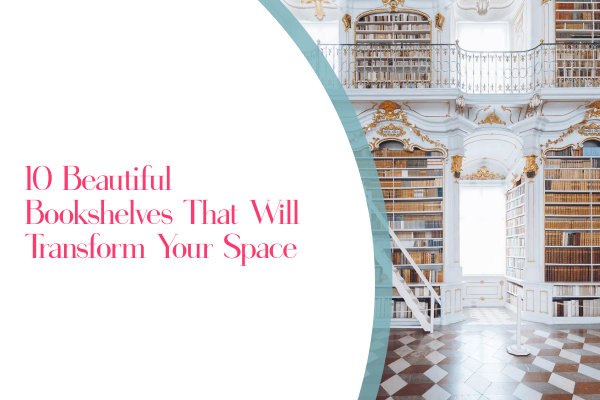 bookshelves f 10 Beautiful Bookshelves That Will Completely Transform Your Space