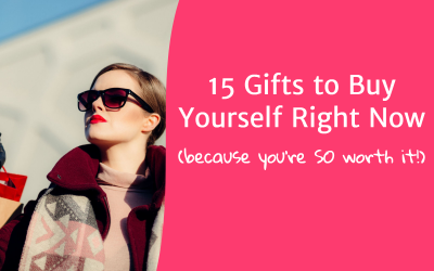 15 Gifts to Buy Yourself Right Now (Because You're Worth It)