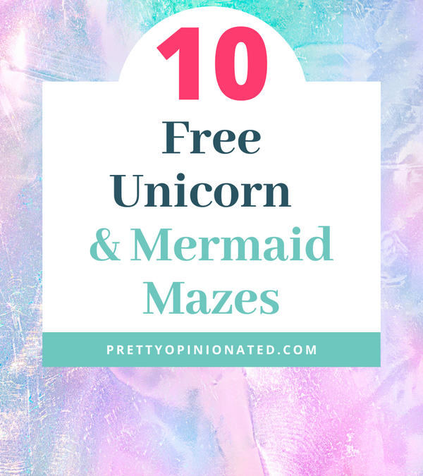 10 Free Printable Unicorns & Mermaids Mazes for Kids