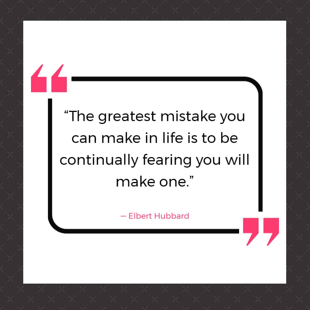mistake quotes elbert hubbard 25 Quotes About Mistakes That (Hopefully) Inspire You to Stop Judging Yourself so Harshly