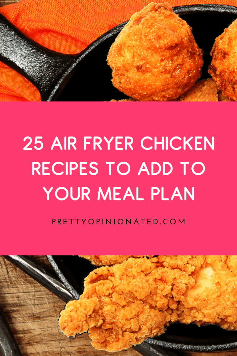 air fryer chicken recipes 03 25 Air Fryer Chicken Recipes to Add to Your Monthly Meal Plan
